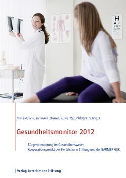 Gesundheitsmonitor 2012 von Böcken,  Jan, Braun,  Bernhard, Reipschläger,  Uwe
