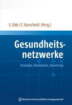Gesundheitsnetzwerke von Eble,  Susanne, Kurscheid,  Clarissa