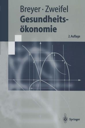 Gesundheitsökonomie von Breyer,  Friedrich, Zweifel,  Peter