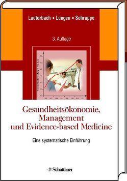 Gesundheitsökonomie, Management und Evidence-based Medicine von Lauterbach,  Karl W, Lüngen,  Markus, Schrappe,  Matthais