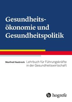 Gesundheitsökonomie und Gesundheitspolitik von Haubrock,  Manfred