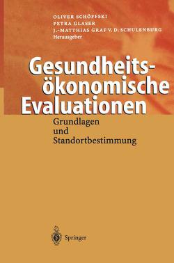 Gesundheitsökonomische Evaluationen von Glaser,  Petra, Schöffski,  Oliver, Schulenburg,  J.-Matthias v.d.