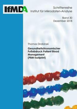 Gesundheitsökonomischer Fußabdruck Patient Blood Management (PBM footprint) von Drabinski,  Thomas