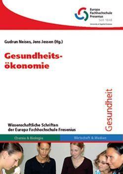 Gesundheitsökonomie von Jessen,  Jens, Neises,  Gudrun