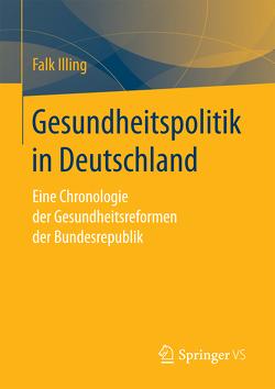 Gesundheitspolitik in Deutschland von Illing,  Falk