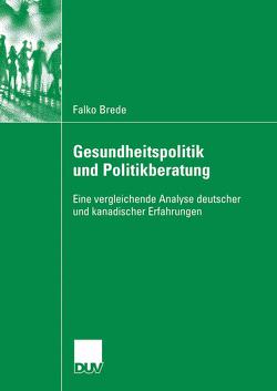 Gesundheitspolitik und Politikberatung von Brede,  Falko