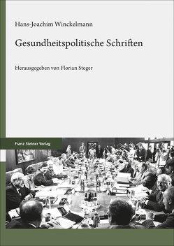 Gesundheitspolitische Schriften von Steger,  Florian, Winckelmann,  Hans-Joachim