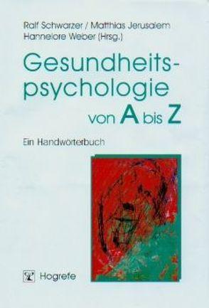 Gesundheitspsychologie von A bis Z von Jerusalem,  Matthias, Schwarzer,  Ralf, Weber,  Hannelore