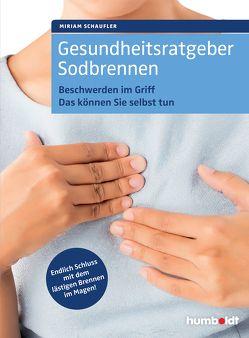Gesundheitsratgeber Sodbrennen von Schaufler,  Miriam