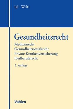 Gesundheitsrecht von Hoyer,  Andreas, Igl,  Gerhard, Nebendahl,  Mathias, Schäfer ,  Frank L., Schmidt-Jortzig,  Edzard, Welti,  Felix