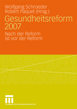 Gesundheitsreform 2007 von Paquet,  Robert, Schroeder,  Wolfgang