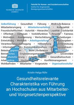 Gesundheitsrelevante Charakteristika von Führung an Hochschulen aus Mitarbeiter- und Vorgesetztenperspektive von Röhr,  Kristin Helga