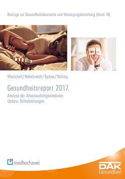 Gesundheitsreport 2017 von Hildebrandt,  Susanne, Marschall,  Jörg, Nolting,  Hans-Dieter, Storm,  Andreas, Sydow,  Hanna