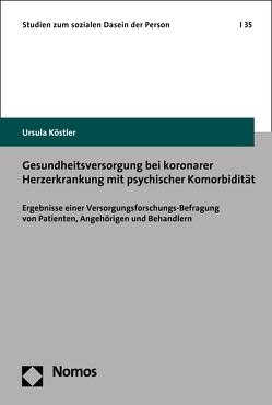 Gesundheitsversorgung bei koronarer Herzerkrankung mit psychischer Komorbidität von Köstler,  Ursula