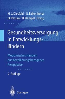 Gesundheitsversorgung in Entwicklungsländern von Diesfeld,  Hans Jochen, Falkenhorst,  Gerd, Hampel,  Dieter, Razum,  Oliver