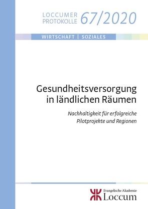Gesundheitsversorgung in ländlichen Räumen von Hilbert,  Josef, Lange,  Joachim