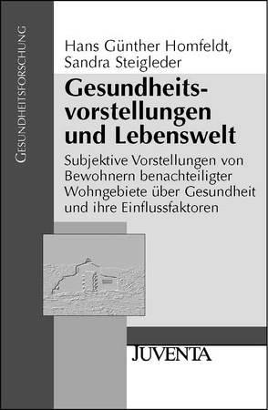 Gesundheitsvorstellungen und Lebenswelt von Homfeldt,  Hans Günther, Steigleder,  Sandra