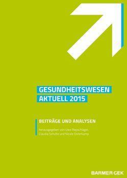 Gesundheitswesen aktuell 2015 von Osterkamp,  Nicole, Repschläger,  Uwe, Schulte,  Claudia