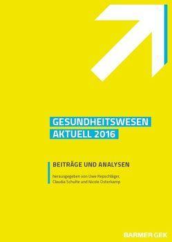 Gesundheitswesen aktuell 2016 von Osterkamp,  Nicole, Repschläger,  Uwe, Schulte,  Claudia