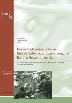 Gesundheitswesen Schweiz: Gibt es Unter- oder Überversorgung? von Bisig,  Brigitte, Gutzwiller,  Felix, NFP45 Sozialstaat