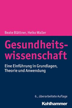 Gesundheitswissenschaft von Blättner,  Beate, Waller,  Heiko