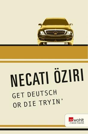 GET DEUTSCH OR DIE TRYIN' von Öziri,  Necati