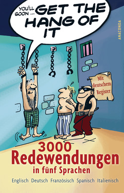Get the Hang of it – 3000 Redewendungen in fünf Sprachen von Panton,  Peter