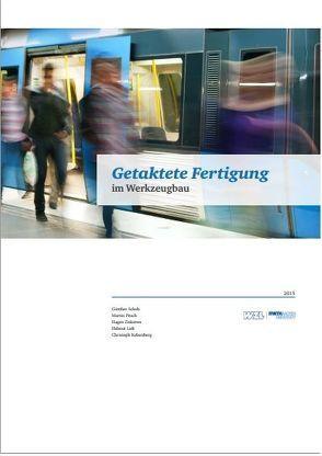 Getaktete Fertigung von Dr. Pitsch,  Martin, Kelzenberg,  Christoph, Lieb,  Helmut, Prof. Schuh,  Günther, Ziskoven,  Hagen