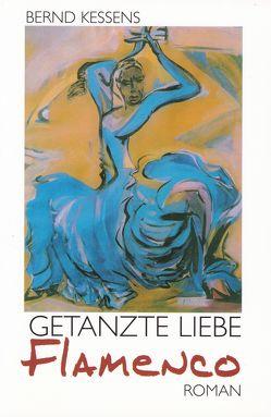 Getanzte Liebe Flamenco von Kessens,  Bernd