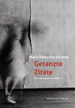 Getanzte Zitate von Schmidt,  Maria Katharina