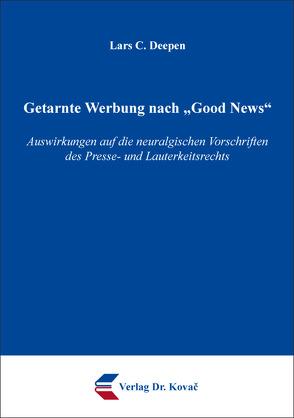 """Getarnte Werbung nach """"Good News"""" von Deepen,  Lars C."""