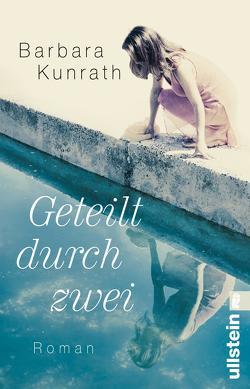 Geteilt durch zwei von Kunrath,  Barbara