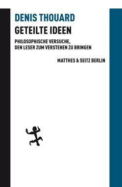 Geteilte Ideen von Kunzmann,  Ulrich, Thouard,  Denis