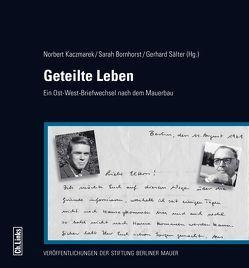 Geteilte Leben von Bornhorst,  Sarah, Kaczmarek,  Norbert, Sälter,  Gerhard