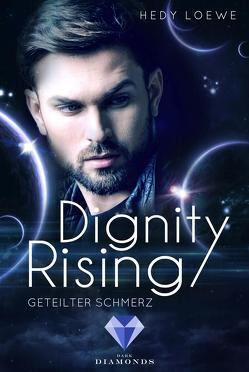 Dignity Rising 3: Geteilter Schmerz von Loewe,  Hedy