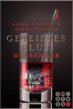 Geteiltes Blut Messenger (Geteiltes Blut 2) von Coletta,  Alena, Coletta,  Alexa