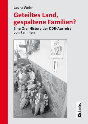 Geteiltes Land, gespaltene Familien? von Wehr,  Laura