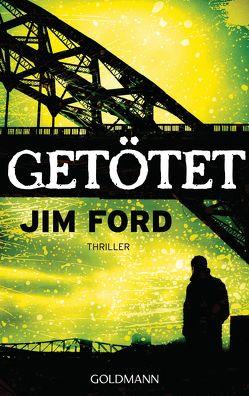 Getötet von Ford,  Jim, Stremmel,  Jochen