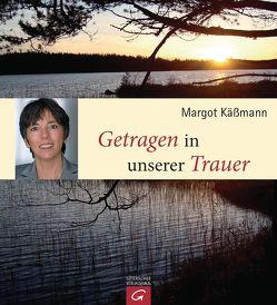 Getragen in unserer Trauer von Käßmann,  Margot