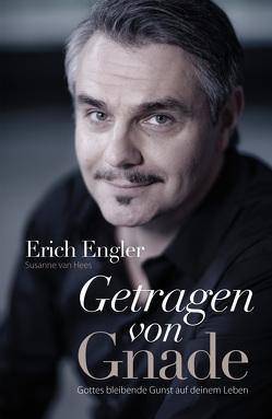 Getragen von Gnade von Engler,  Erich, van Hees,  Susanne