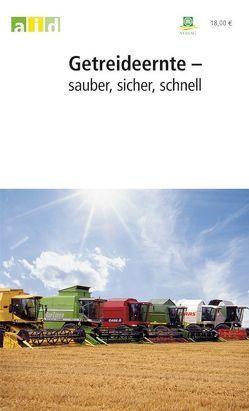 Getreideernte – sauber, sicher, schnell – Einzellizenz von Feiffer,  Andrea, Rademacher,  Thomas