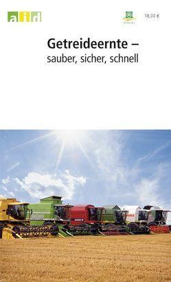 Getreideernte – sauber, sicher, schnell – Schullizenz von Feiffer,  Andrea, Rademacher,  Thomas