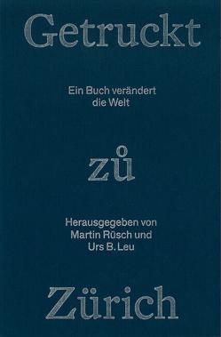 Getruckt zuo Zürich von Leu,  Urs B, Rüesch,  Martin