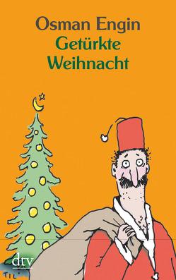 Getürkte Weihnacht von Engin,  Osman, Mette,  Til