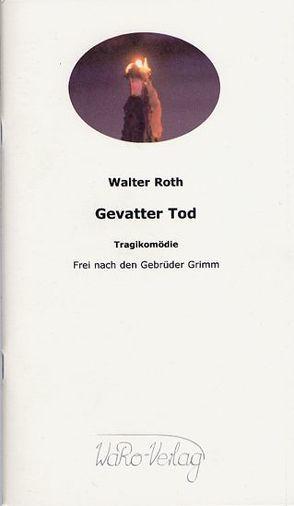 Gevatter Tod von Roth,  Walter