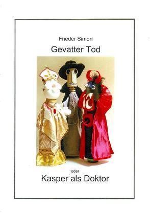 Gevatter Tod oder Kasper als Doktor von Balmer,  Ueli, Nold,  Wilfried, Simon,  Frieder