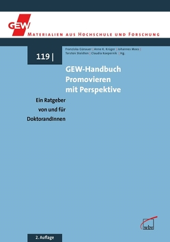 GEW-Handbuch Promovieren mit Perspektive von Günauer,  Franziska, Koepernik,  Claudia, Krüger,  Anne K., Moes,  Johannes, Steidten,  Torsten