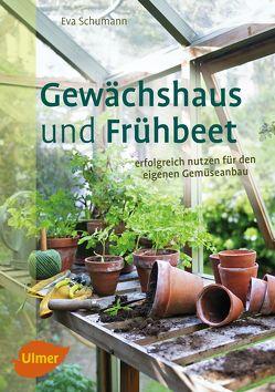 Gewächshaus und Frühbeet von Schumann,  Eva