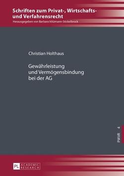 Gewährleistung und Vermögensbindung bei der AG von Holthaus,  Christian