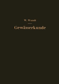 Gewässerkunde von Wundt,  Walter
